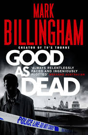 Mark Billingham Good as Dead